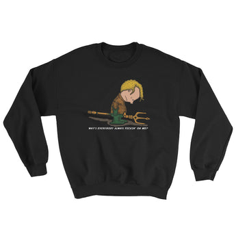 Why's Everybody Always Picking On Me? Aquaman Charlie Brown Mash-Up Men's Sweatshirt + House Of HaHa Best Cool Funniest Funny Gifts