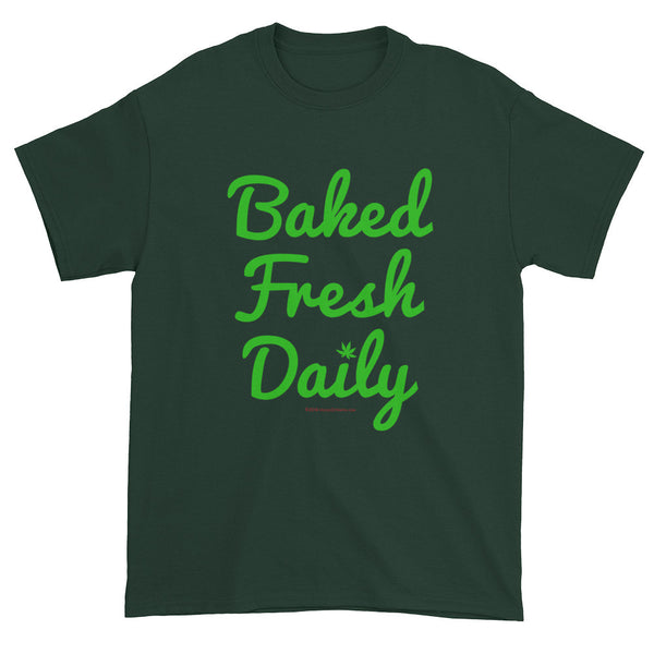 Baked Fresh Daily Weed Marijuana Cannabis Pot 420 Men's T-Shirt + House Of HaHa Best Cool Funniest Funny T-Shirts