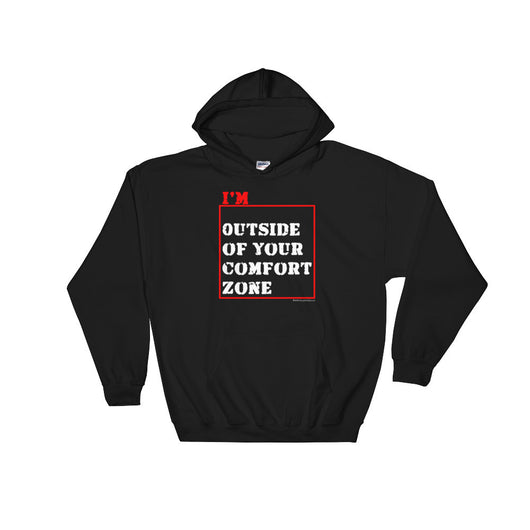 I'm Outside of Your Comfort Zone Non Conformist Heaby Hooded Hoodie Sweatshirt + House Of HaHa Best Cool Funniest Funny T-Shirts
