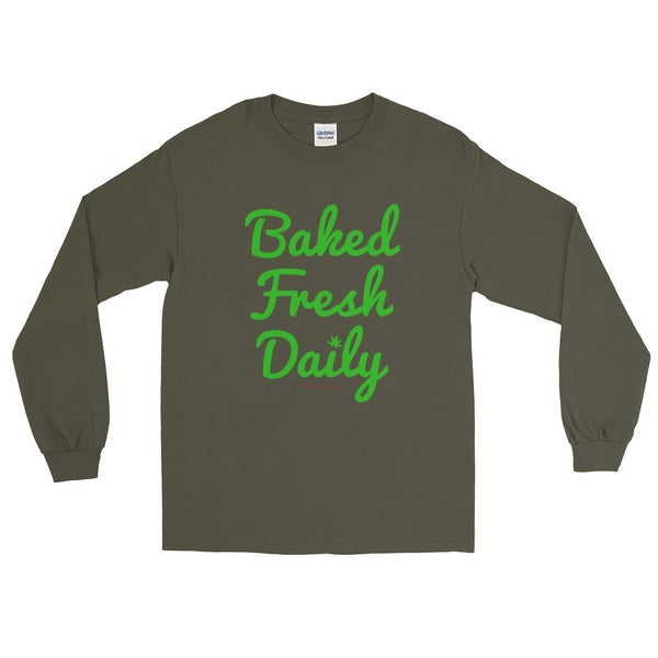 Baked Fresh Daily Men's Long Sleeve Cannabis T-Shirt + House Of HaHa Best Cool Funniest Funny Gifts