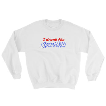 I Drank the Kewl Aid Psychedelic LSD Sweatshirt + House Of HaHa Best Cool Funniest Funny Gifts
