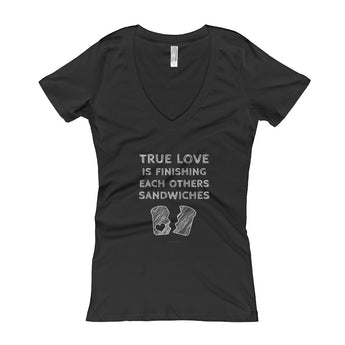 True Love is Finishing Each Other's Sandwiches Women's V-Neck T-shirt + House Of HaHa Best Cool Funniest Funny Gifts