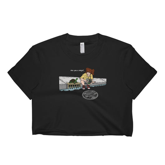 April in New York TMNT Are You a Ninja? Sewer Turtle Short Sleeve Crop Top - Made in USA + House Of HaHa Best Cool Funniest Funny T-Shirts