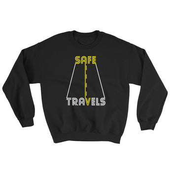 Safe Travels Vacation Road Trip Highway Driving Sweatshirt + House Of HaHa Best Cool Funniest Funny Gifts