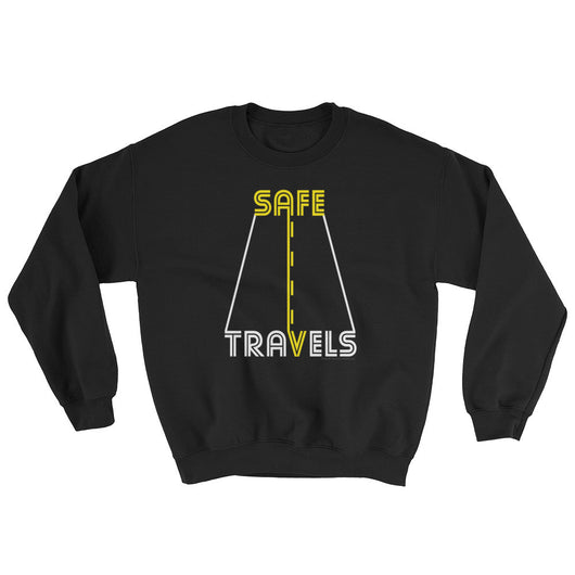 Safe Travels Vacation Road Trip Highway Driving Sweatshirt + House Of HaHa