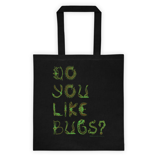 Do You Like Bugs? Creepy Crawly Insect Lovers Entomology Double Sided Print Tote bag + House Of HaHa Best Cool Funniest Funny T-Shirts