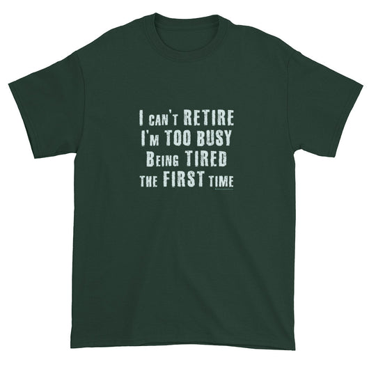 I can't Retire I'm Too Busy Men's Short sleeve t-shirt + House Of HaHa