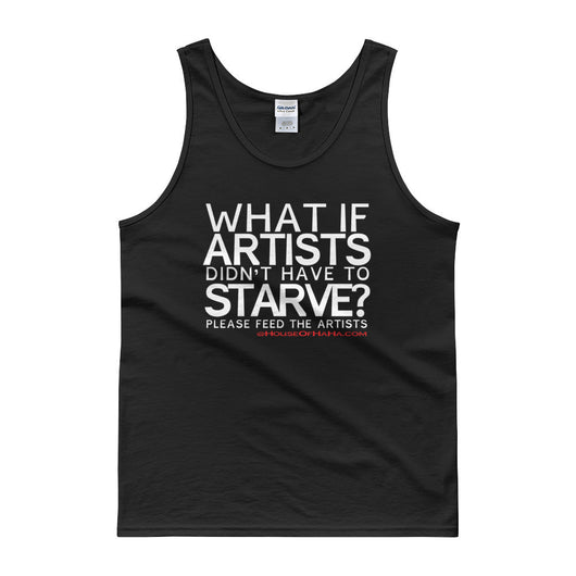 Starving Artist What If Artists Didn't Have to Starve Tank Top + House Of HaHa