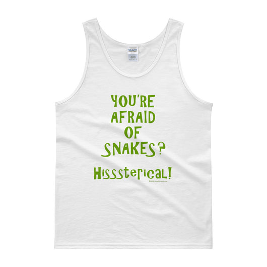 You're Afraid of Snakes? Funny Herpetology Herper Men's Tank top + House Of HaHa Best Cool Funniest Funny T-Shirts
