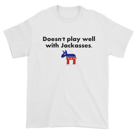 Doesn't Play Well with Jackasses Republican GOP Trump Men's Short Sleeve T-shirt + House Of HaHa Best Cool Funniest Funny T-Shirts