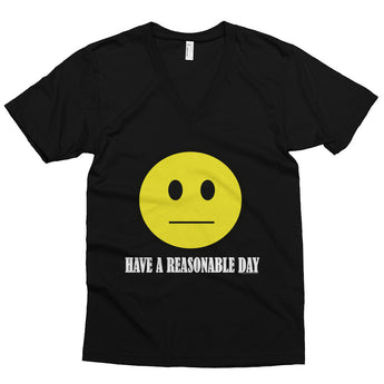 Have A Reasonable Day Men's V-Neck T-Shirt + House Of HaHa Best Cool Funniest Funny Gifts