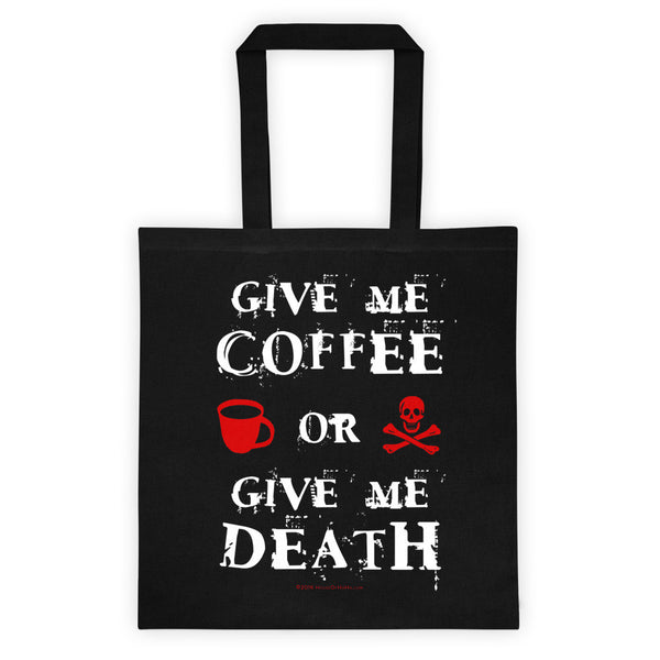 Give Me Coffee or Give Me Death Double Sided Print Tote Bag + House Of HaHa Best Cool Funniest Funny T-Shirts