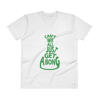 Can't We All Just Get a Bong Men's V-Neck T-Shirt + House Of HaHa Best Cool Funniest Funny Gifts