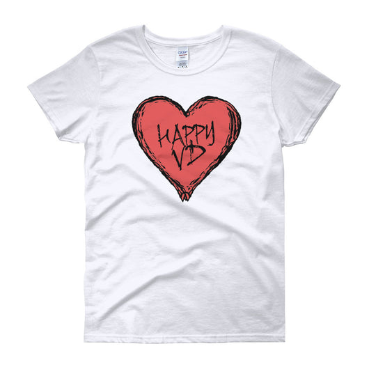 Happy VD Valentines Day Heart STD Holiday Humor  Women's Short Sleeve T-Shirt + House Of HaHa Best Cool Funniest Funny T-Shirts