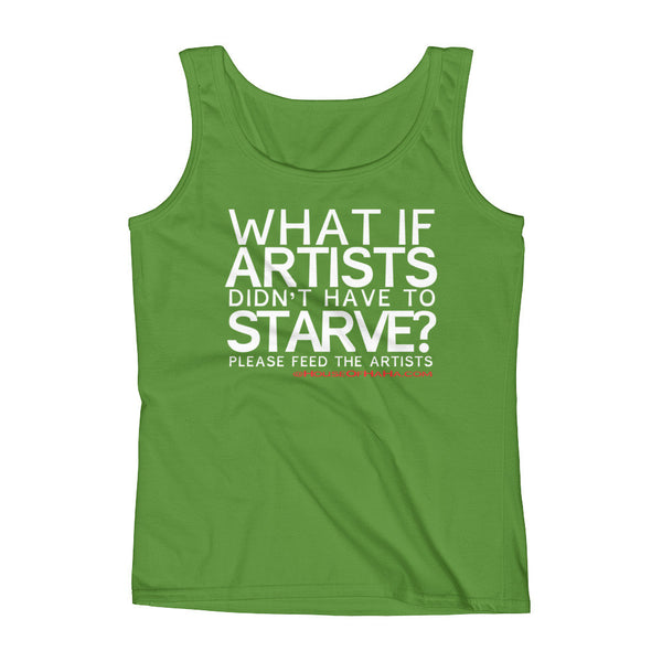 Starving Artist What If Artists Didn't Have to Starve Ladies' Tank Top + House Of HaHa Best Cool Funniest Funny Gifts