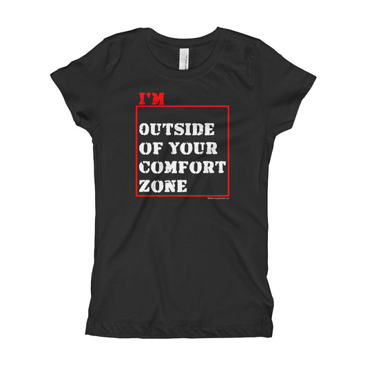 I'm Outside of Your Comfort Zone Non Conformist Girl's Princess T-Shirt + House Of HaHa