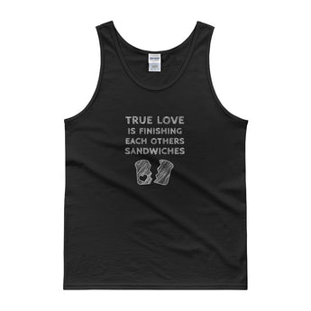 True Love is Finishing Each Other's Sandwiches Tank Top + House Of HaHa Best Cool Funniest Funny Gifts