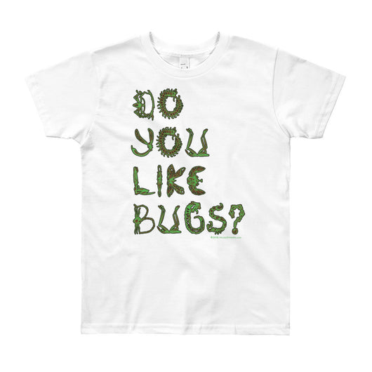 Do You Like Bugs? Creepy Insect Lovers Entomology Youth Short Sleeve T-Shirt - Made in USA + House Of HaHa Best Cool Funniest Funny T-Shirts