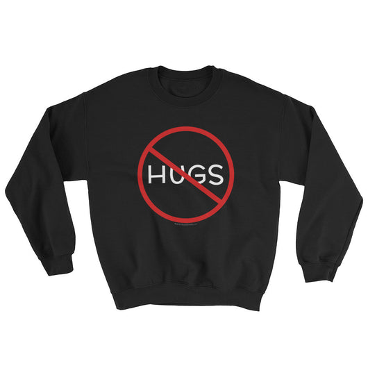 No Hugs Don't Touch Me Introvert Personal Space PSA Sweatshirt + House Of HaHa