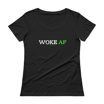 Woke AF Social Justice Racism Awareness Cool Slang Ladies' Scoopneck T-Shirt + House Of HaHa Best Cool Funniest Funny Gifts