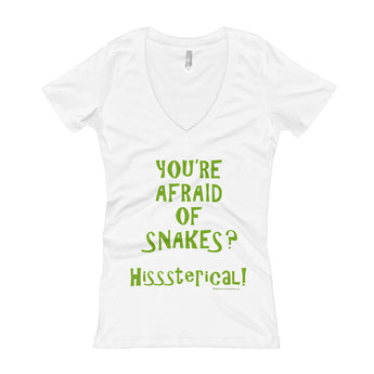 You're Afraid of Snakes? Funny Herpetology Herper Women's V-Neck T-shirt + House Of HaHa Best Cool Funniest Funny Gifts