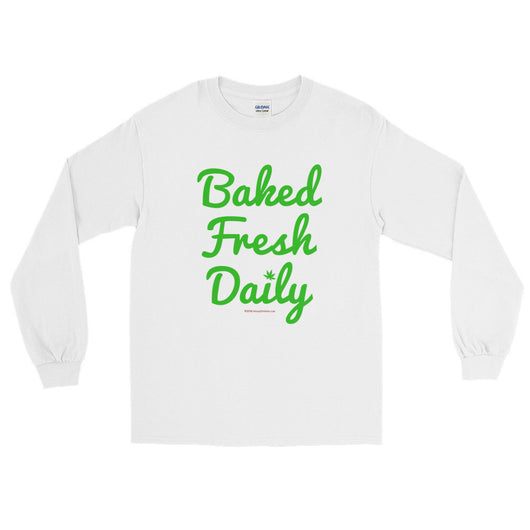 Baked Fresh Daily Men's Long Sleeve Cannabis T-Shirt + House Of HaHa Best Cool Funniest Funny T-Shirts