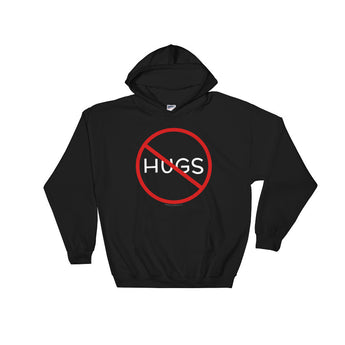 No Hugs Don't Touch Me Introvert Personal Space PSA Hooded Hoodie Sweatshirt + House Of HaHa Best Cool Funniest Funny Gifts