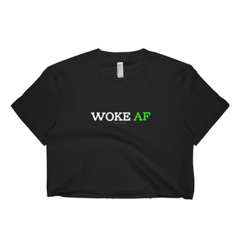 Woke AF Social Justice Racism Awareness Cool Slang Short Sleeve Crop Top - Made in USA + House Of HaHa Best Cool Funniest Funny Gifts