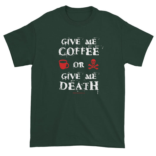 Give Me Coffee Or Give Me Death Men's Short Sleeve T-shirt + House Of HaHa Best Cool Funniest Funny T-Shirts