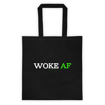 Woke AF Social Justice Awareness Cool Slang Double Sided Print Tote Bag + House Of HaHa Best Cool Funniest Funny Gifts