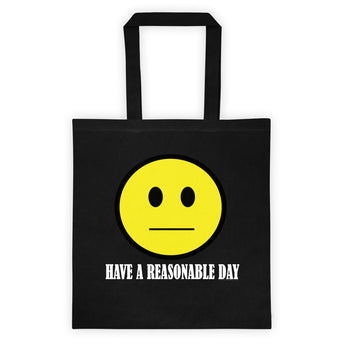 Have A Reasonable Day Tote Bag + House Of HaHa Best Cool Funniest Funny Gifts