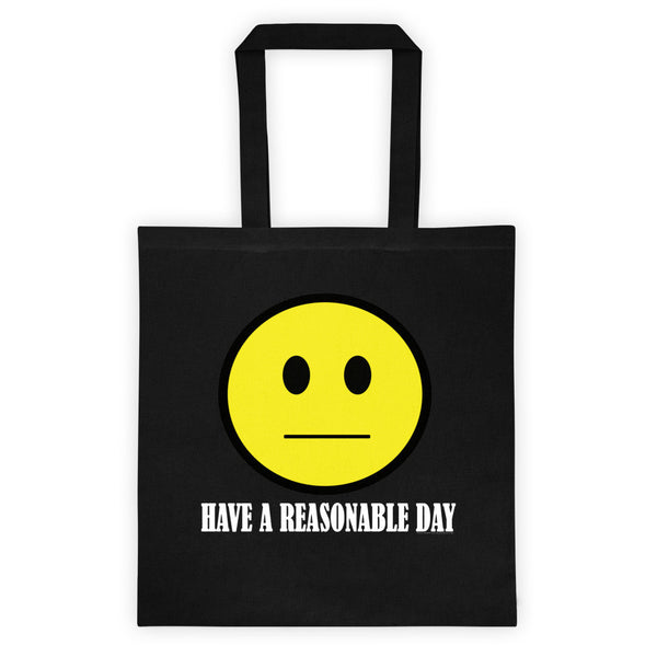 Have A Reasonable Day Tote Bag + House Of HaHa Best Cool Funniest Funny T-Shirts