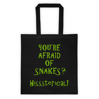 You're Afraid of Snakes? Hisssterical! Funny Herpetology Herper Double Sided Print Tote bag + House Of HaHa Best Cool Funniest Funny Gifts