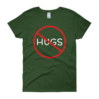 No Hugs Don't Touch Me Introvert Personal Space PSA Women's Short Sleeve T-Shirt + House Of HaHa Best Cool Funniest Funny Gifts