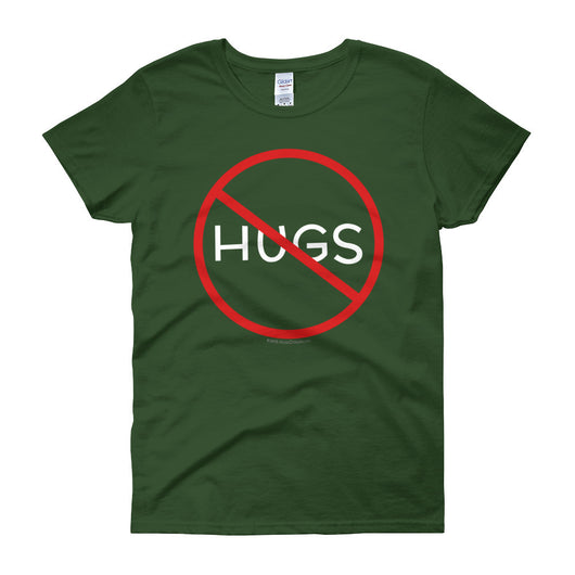 No Hugs Don't Touch Me Introvert Personal Space PSA Women's Short Sleeve T-Shirt + House Of HaHa Best Cool Funniest Funny T-Shirts