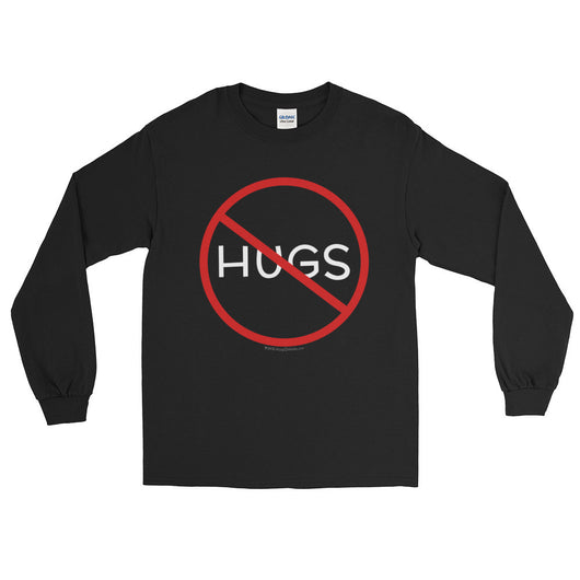 No Hugs Don't Touch Me Introvert Personal Space PSA Men's Long Sleeve T-Shirt + House Of HaHa