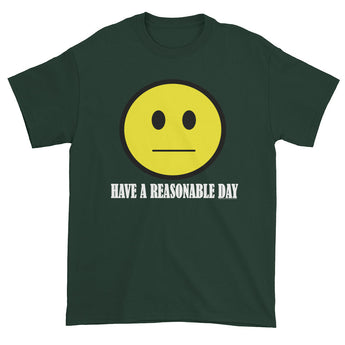 Have A Reasonable Day Men's T-Shirt - House Of HaHa