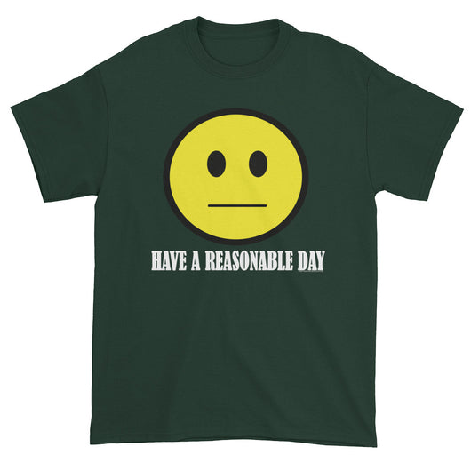 Have A Reasonable Day Men's T-Shirt + House Of HaHa Best Cool Funniest Funny T-Shirts