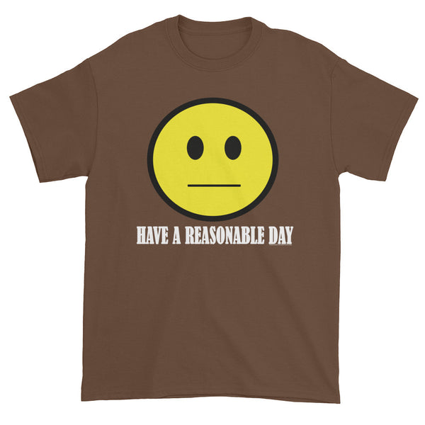 Have A Reasonable Day Men's T-Shirt + House Of HaHa Best Cool Funniest Funny Gifts