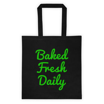 Fresh Baked Daily Cannabis Leaf Tote Bag + House Of HaHa Best Cool Funniest Funny Gifts