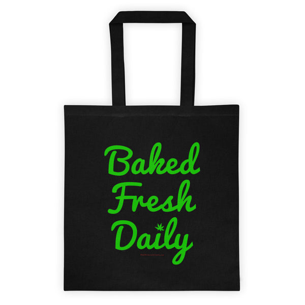 Fresh Baked Daily Cannabis Leaf Tote Bag + House Of HaHa Best Cool Funniest Funny T-Shirts