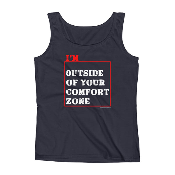 I'm Outside of Your Comfort Zone Non Conformist Ladies' Tank Top + House Of HaHa