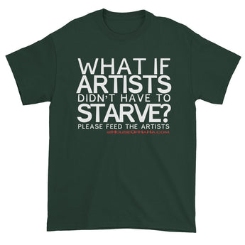 Starving Artist What If Artists Didn't Have to Starve Men's Short Sleeve T-shirt + House Of HaHa Best Cool Funniest Funny Gifts