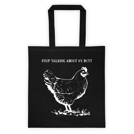 Guess What? Stop Talking about My Chicken Butt Double Sided Print Tote Bag + House Of HaHa Best Cool Funniest Funny T-Shirts