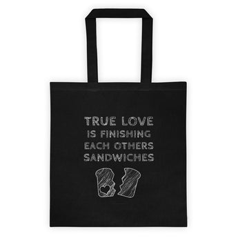 True Love is Finishing Each Other's Sandwiches Tote Bag + House Of HaHa Best Cool Funniest Funny Gifts