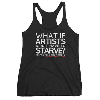 Starving Artist What If Artists Didn't Have to Starve Women's Tank Top + House Of HaHa Best Cool Funniest Funny Gifts