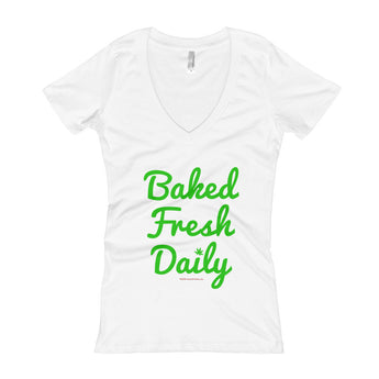 Baked Fresh Daily Women's V-Neck Cannabis T-shirt + House Of HaHa Best Cool Funniest Funny Gifts
