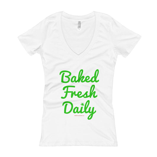 Baked Fresh Daily Women's V-Neck Cannabis T-shirt + House Of HaHa Best Cool Funniest Funny T-Shirts
