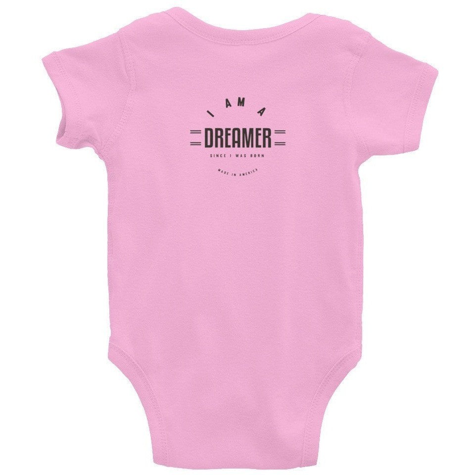 I Am A Dreamer since i was born made in America Infant Bodysuit - I Am A Dreamer