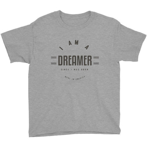 I Am A Dreamer Since I Was Born Made in America Youth Short Sleeve T-Shirt- I Am A Dreamer